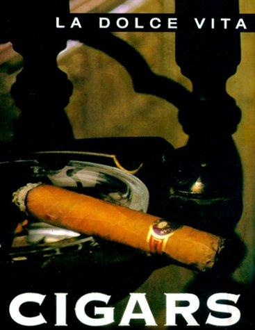 Cigars (Dolce Vita (New Holland (Publishers) Ltd.).) by LA Dolce Vita