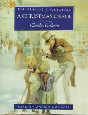 A Christmas Carol (The Classic Collection) by Charles Dickens