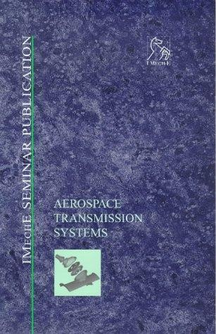 Aerospace Transmission Systems (IMechE Seminar Publication) by IMechE (Institution of Mechanical Engineers)