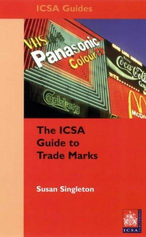 The Icsa Guide to Trademarks by Susan Singleton