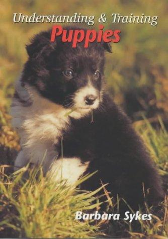Understanding & Training Puppies by Barbara Sykes