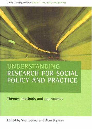 Understanding Research for Social Policy and Practice: Themes, Methods and Approaches (Understanding Welfare: Social Issues, Policy & Practice) by Alan Bryman