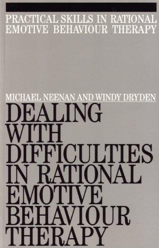 Dealing with Difficulities in Rational Emotive Behaviour Therapy (Exc Business And Economy (Whurr)) by Windy Dryden