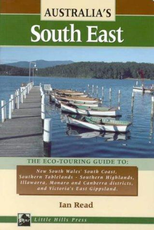 Australia's South East (Eco-touring Guides) by Ian Read