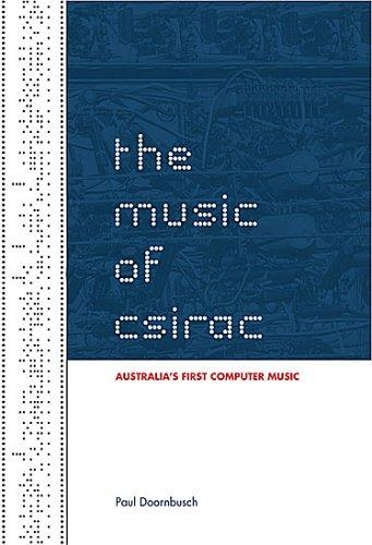 The Music of CSIRAC by Paul Doornbusch