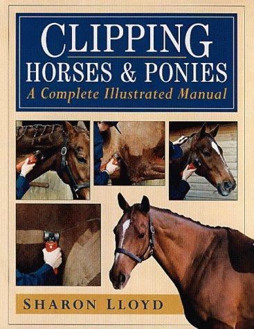 Clipping Horses and Ponies by Sharon Lloyd