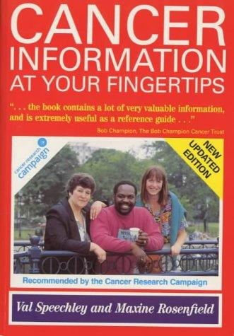 Cancer information at your fingertips by Val Speechley, Maxine Rosenfield