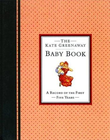 The Kate Greenaway Baby Book by Kate Greenaway