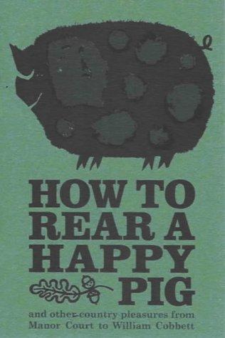 How to Rear a Happy Pig (Pickpockets) by William Cobbett