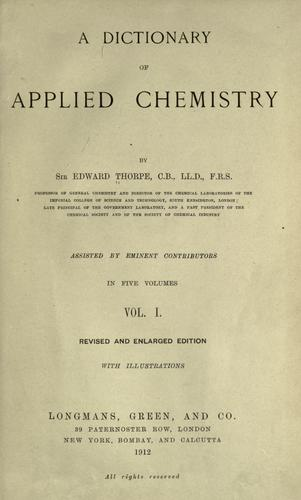 A dictionary of applied chemistry by Thorpe, T. E. Sir