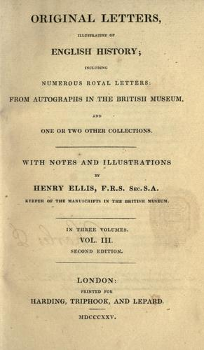 Original letters, illustrative of English history by Ellis, Henry Sir