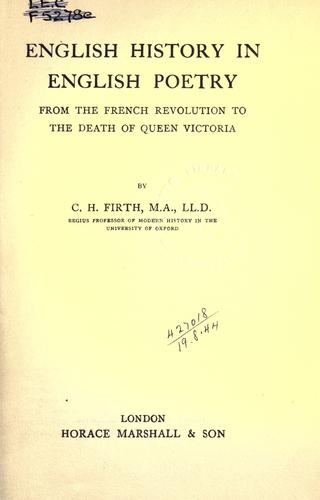 English history in English poetry, from the French revolution to the death of Queen Victoria. by Firth, C. H.