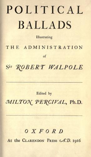 Political ballads illustrating the administration of Sir Robert Walpole.