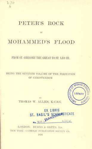 Peter's rock in Mohammed's flood by T. W. Allies