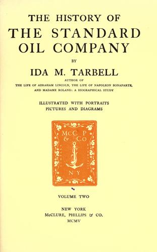 The history of the Standard Oil Company by Ida Minerva Tarbell