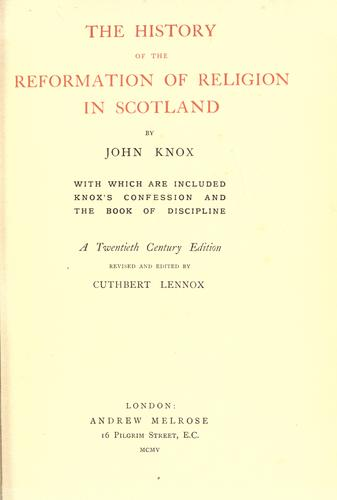 The history of the reformation of religion in Scotland by Knox, John