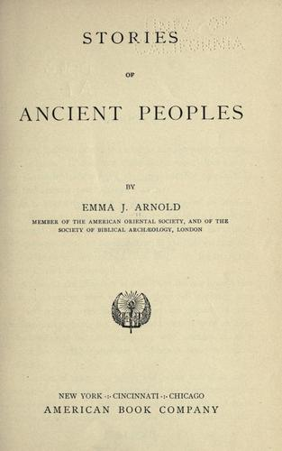 Stories of ancient peoples by Emma Josephine Arnold