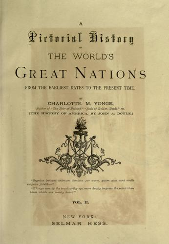 A pictorial history of the world's great nations, from the earliest dates to the present time. by Charlotte Mary Yonge