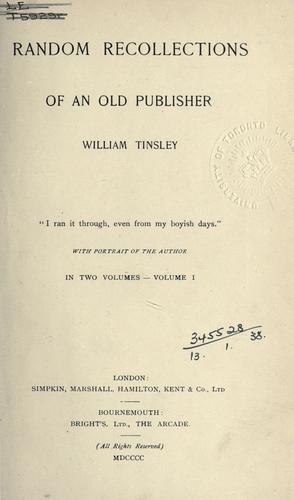 Random recollections of an old publisher by William Tinsley