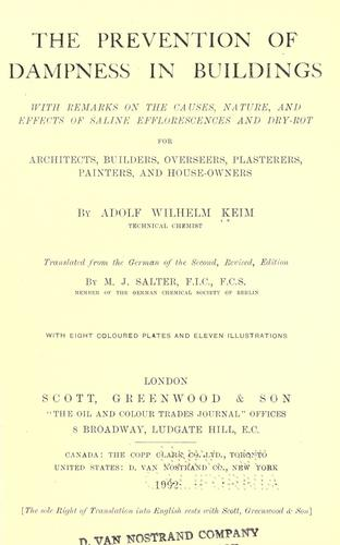 The prevention of dampness in buildings by Adolf Wilhelm Keim