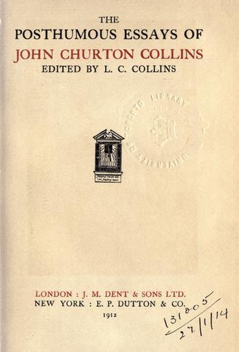 The posthumous essays of John Churton Collins