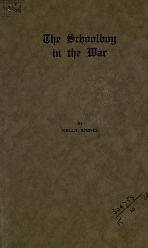 The schoolboy in the War by Nellie Spence
