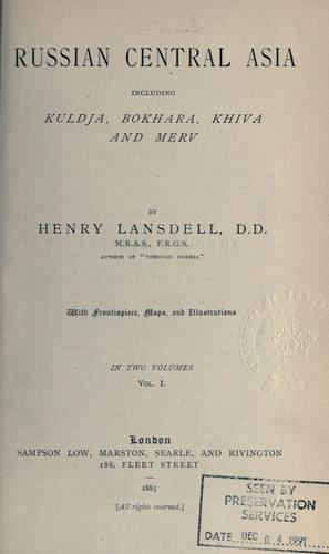 Russian Central Asia, including Kuldja, Bokhara, Khiva and Merv. by Henry Lansdell