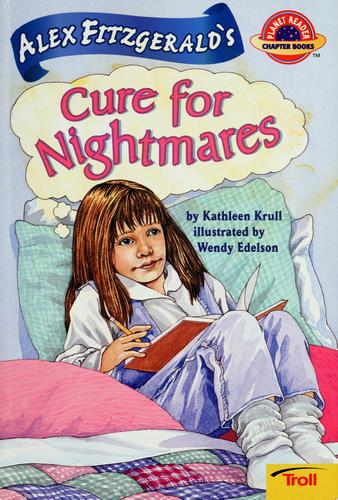 Alex Fitzgerald's cure for nightmares by Kathleen Krull