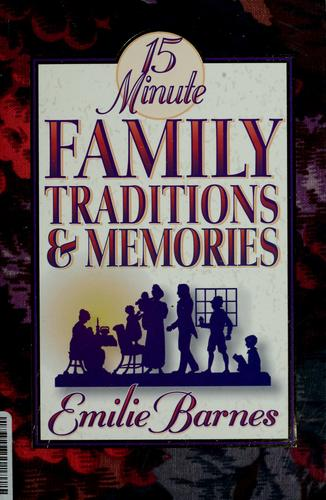 15 minute family traditions & memories by Emilie Barnes