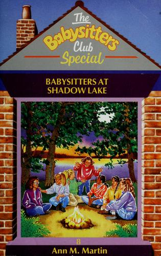 Babysitters at Shadow Lake by Ann M. Martin
