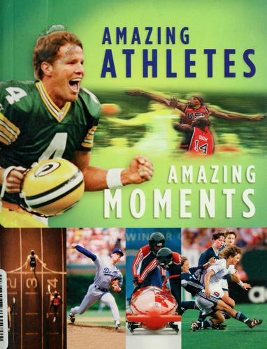 Amazing athletes amazing moments by Steve Riach