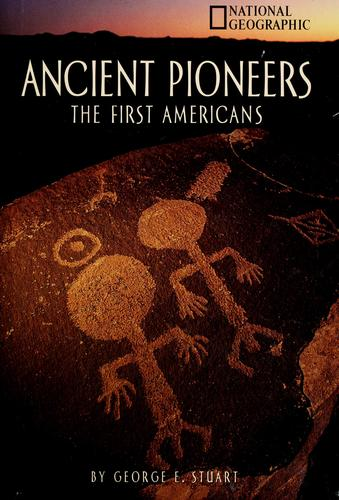 Ancient pioneers by George E. Stuart