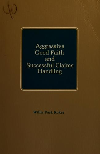 Aggressive good faith and successful claims handling by Willis Park Rokes
