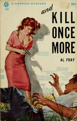 And kill once more by Al Fray
