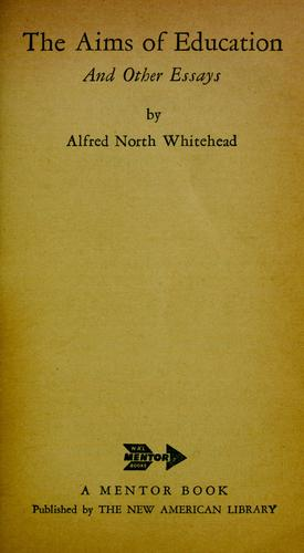 The aims of education & other essays by Alfred North Whitehead