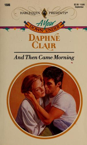 And Then Came Morning by Daphne Clair