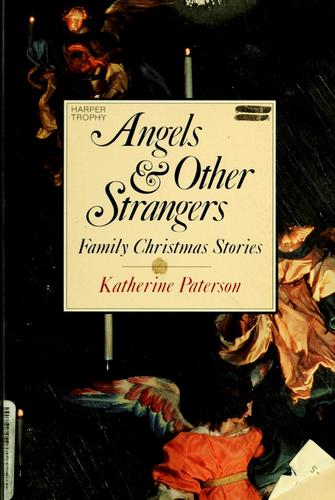 Angels & other strangers by Katherine Paterson
