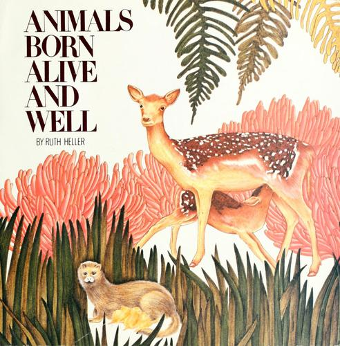 Animals born alive and well by Heller, Ruth