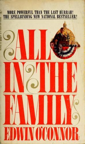 All in the family by Edwin O'Connor