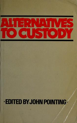 Alternatives to custody by edited by John Pointing.