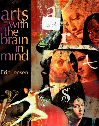 Arts with the brain in mind by Eric Jensen