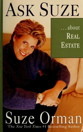 Ask Suze --about real estate by Suze Orman
