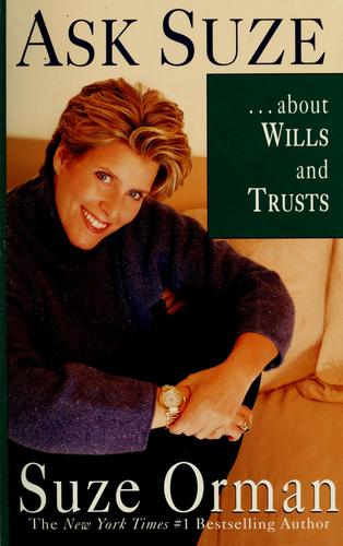 Ask Suze --about wills and trusts by Suze Orman