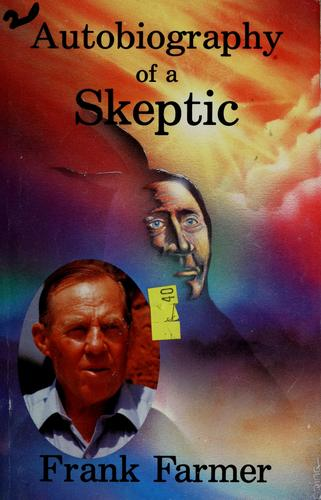Autobiography of a skeptic by Frank Farmer