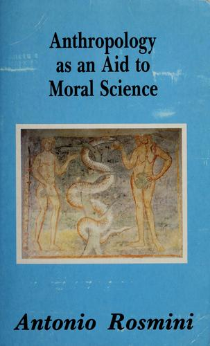 Anthropology as an aid to moral science by Antonio Rosmini