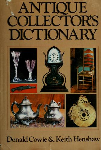 Antique collector's dictionary by Donald Cowie
