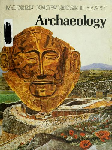Archaeology by [authors, Jean Cooke ... et al. ; editor, Jennifer Justice].