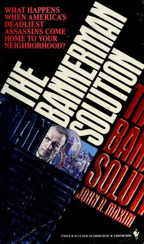 The Bannerman Solution by John R. Maxim