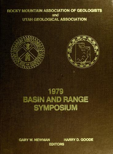 Basin and Range Symposium and Great Basin Field Conference by Basin and Range Symposium (1979 Las Vegas, Nev.)