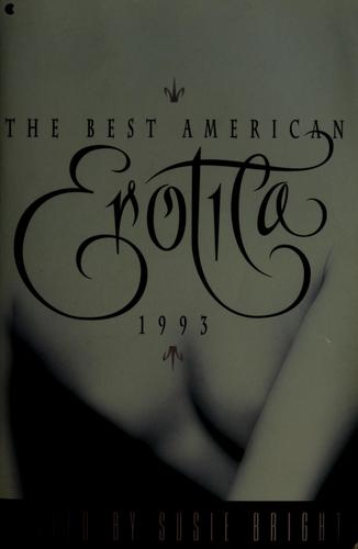 The Best American Erotica 1993 by edited by Susie Bright.